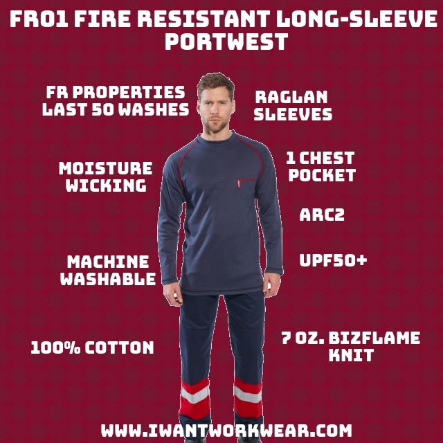 FR01 Fire Resistant Long Sleeve T-shirt - Portwest 100% 7oz. FR Cotton FR properties diminish after 50 washes Raglan sleeves significantly improve the fit of the shirt Moisture-wicking to prevent sweat Stylish contrast-colored stitching Feels like a regular (non-fr) shirt 1x - Chest pocket